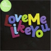 Love Me Like You (Single)